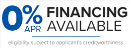 0% APR Financing Available - Eligibility Subject to Applicant's Creditwothiness